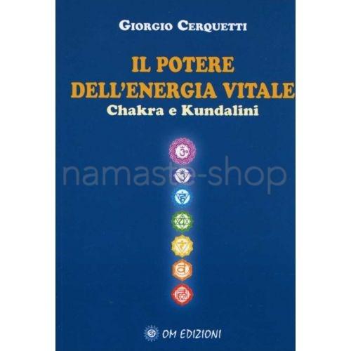 Il Potere dell'Energia Vitale - Chakra e Kundalini - LIBRO