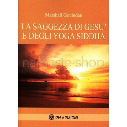 La Saggezza di Gesù e degli Yoga Siddha - LIBRO