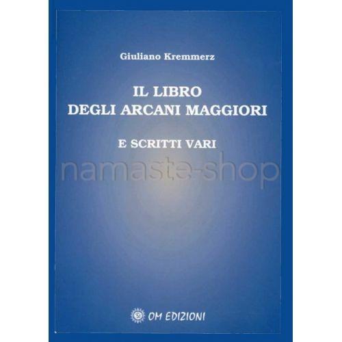 Il Libro degli Arcani Maggiori e Scritti Vari - LIBRO