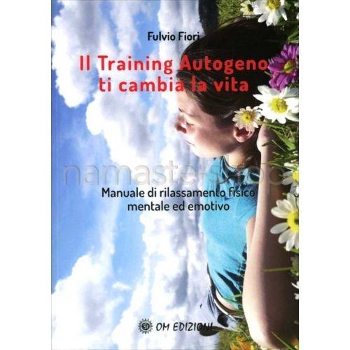 Il Training Autogeno ti Cambia la Vita - LIBRO