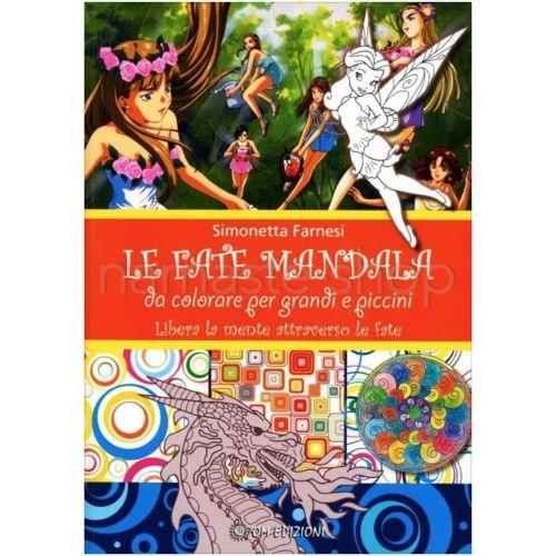 Le Fate Mandala - Da Colorare per Grandi e Piccini - LIBRO