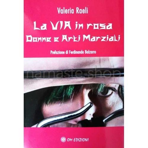 La Via in Rosa - Donne e Arti Marziali - LIBRO
