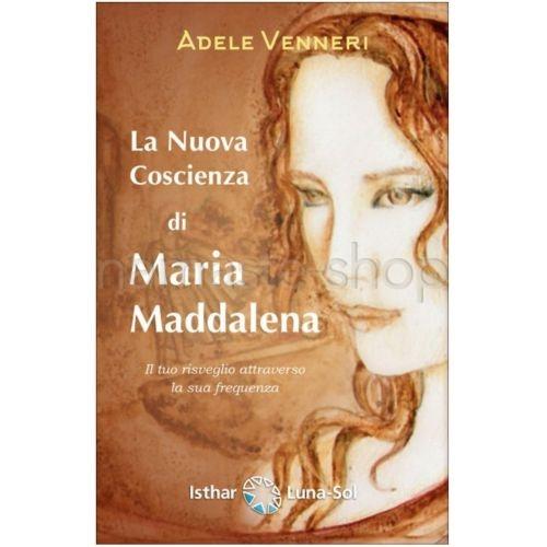 La Nuova Coscienza di Maria Maddalena - LIBRO