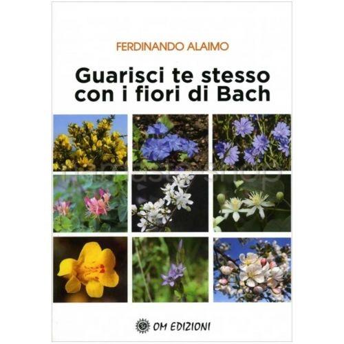 Guarisci Te Stesso con i Fiori di Bach - LIBRO