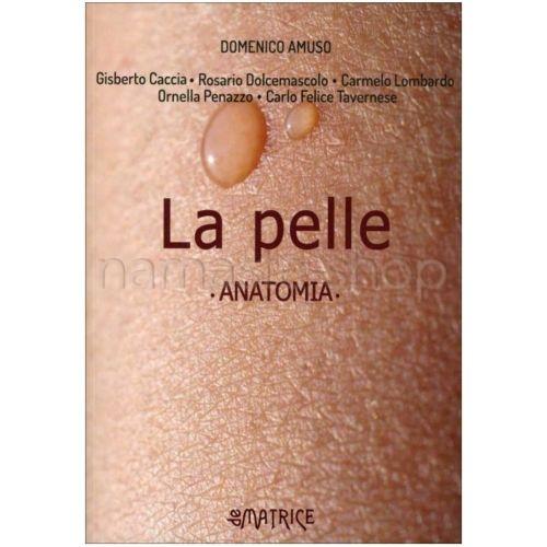 La Pelle - Anatomia - LIBRO