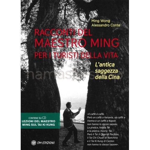 Racconti del Maestro Ming per i Turisti Della Vita - LIBRO+CD