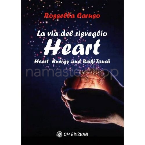 HEART La Via del Risveglio - Heart Energy and REIKI Touch - LIBRO