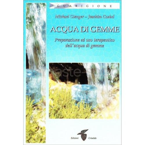 Fiori e Pietre - Come curarsi con le Pietre e i Fiori di Bach - Una pratica Guida all'uso di 430 Minerali - LIBRO